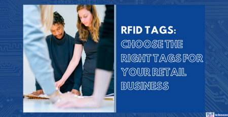 Choose the right RFID tags for your retail store business