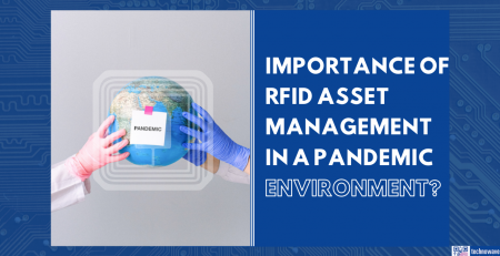 Importance of RFID Asset Management in a Pandemic Environment
