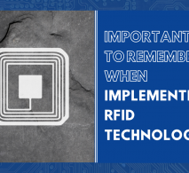 Important tips to remember when implementing RFID Technology