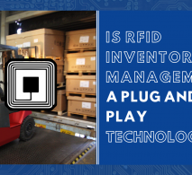Is RFID Inventory Management a Plug and Play Technology