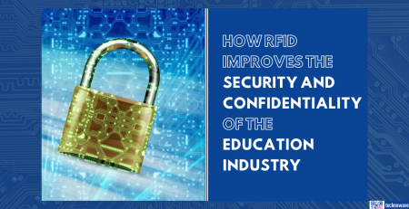 RFID improving the security and confidentiality of the Education industry